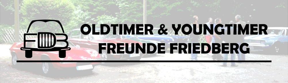 Oldtimer & Youngtimer Freunde Friedberg